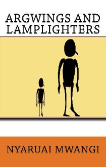 HM Books cover of Argwings and the Lamplighters by Nyaruai Mwangi