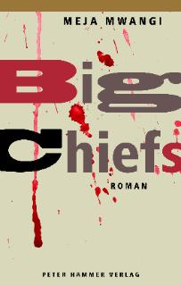 The Big Chiefs by Meja Mwangi