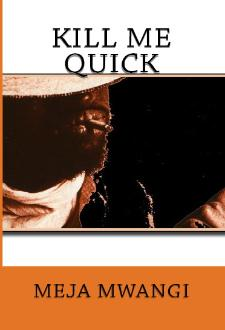 HM Books cover of Kill Me Quick by Meja Mwangi